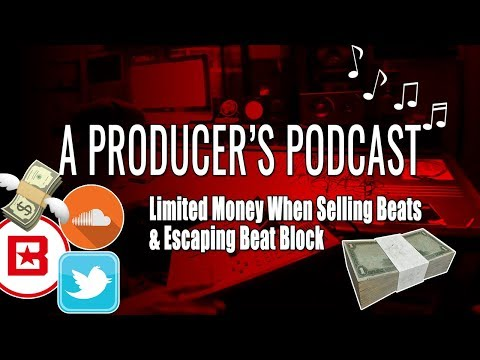 Beats & More A Producer's Podcast: Selling Beats With A Limited Budget & Beat Block [Ep. 4]