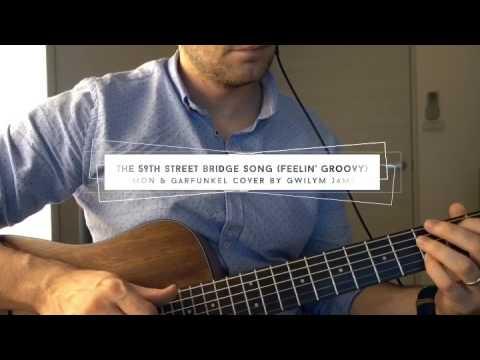 The 59Th Street Bridge Song (Feelin' Groovy) acoustic guitar cover