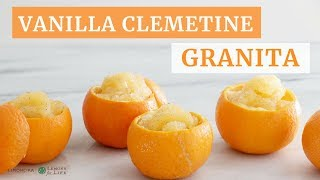 Vanilla Bean Clementine Granita   Quick Healthy Recipe   Limoneira