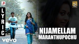 Ethir Neechal - Nijamellam Maranthupochu  Tamil Lyric | Sivakarthikeyan | Anirudh