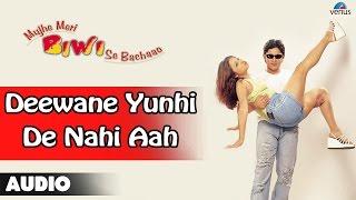Mujhe Meri Biwi Se Bachaao : Deewane Yunhi Nahi Aah Full Audio Song | Arshad Warsi, Rekha |