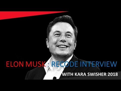 Elon Musk: The Recode with Kara Swisher - 2018 (Part 1)