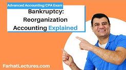 Chapter 11 Bankruptcy Reorganization  Accounting | Advanced Accounting | CPA Exam REG
