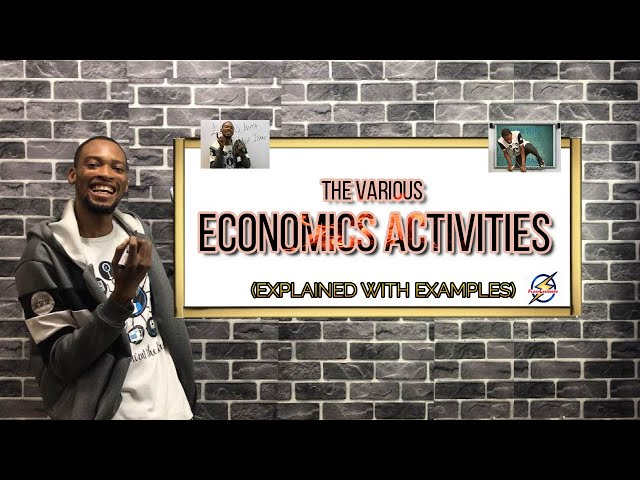 The Various Economics Activities (Classes)
