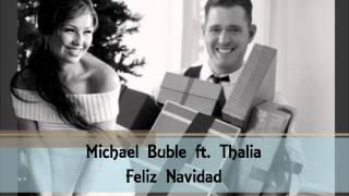 Michael Buble ft. Thalia - Feliz Navidad (Mis Deseos)