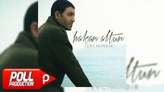 Hakan Altun - Tercihimdir - ( Official Audio )