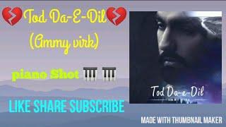 Tod da e Dil 💔💔 latest punjabi piano cover🎹 (ammy virk,jaani,arvind khaira)