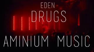 EDEN - Drugs Video Clip HD [Lyrics]