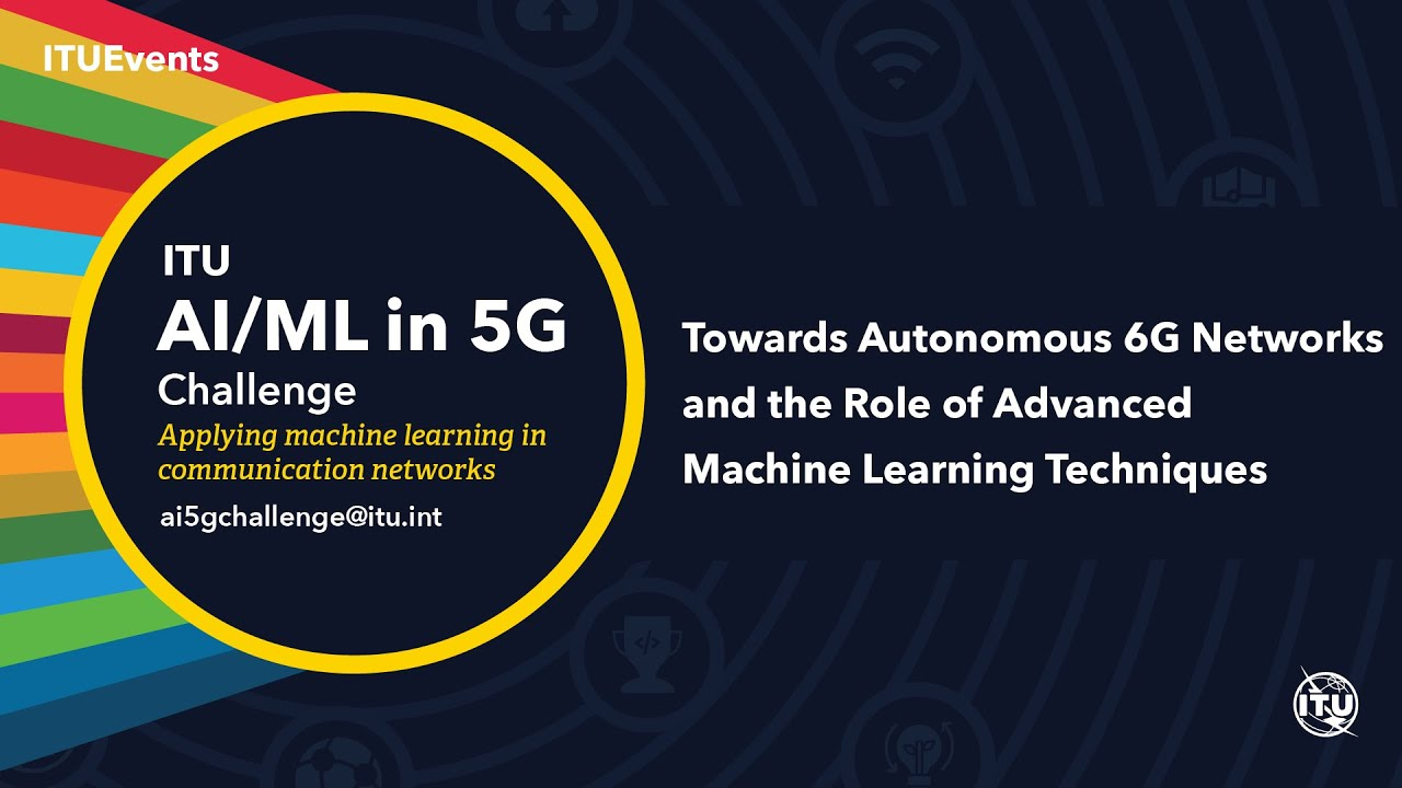 Download Towards Autonomous 6G Networks and the Role of Advanced ML Techniques | AI/ML in 5G Challenge