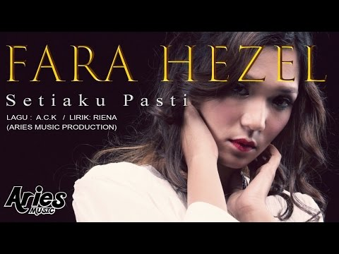 Fara Hezel - Setiaku Pasti (Official Lirik Video)