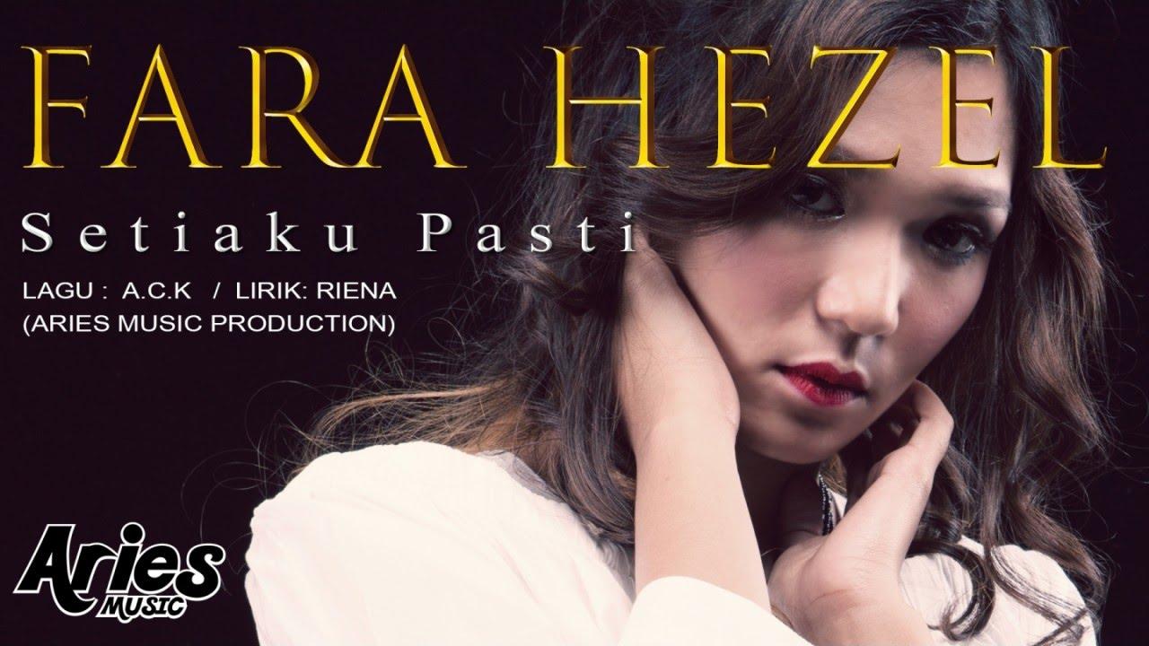 fara-hezel-setiaku-pasti-official-lirik-video-aries-music