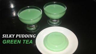 Cara Membuat Silky Puding Rasa Teh Hijau - Silky Pudding Green Tea Flavour