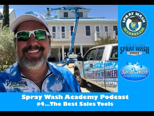 Spray Wash Academy Podcast 4...the BEST sales tool