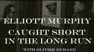 Elliott Murphy - Caught Short In The Long Run