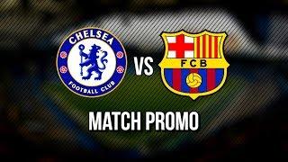 Chelsea vs Barcelona | PROMO | 20/02/2018