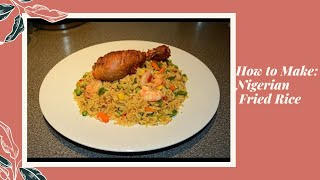 Nigerian Fried rice: How to cook Nigerian Fried Rice