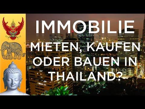 Immobilie mieten, kaufen oder bauen in Thailand? - Buy, build or rent a property to Thailand