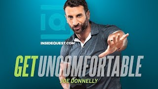 Why Comfort is the Enemy - Joe Donnelly | Inside Quest #11