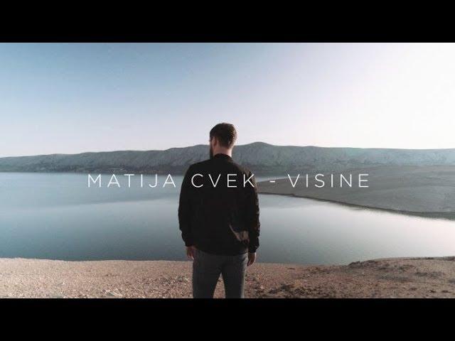 Matija Cvek - Visine (Official Video 4K) #1