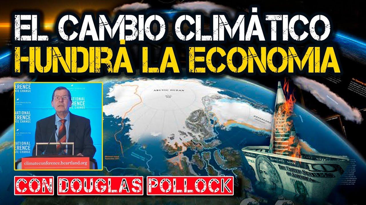 ¿Cómo el Cambio Climático hundirá Nuestra Economía? #cambioclimático #contracultura
