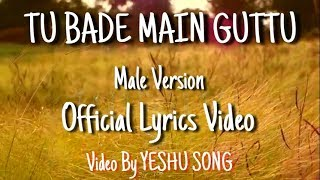 Tu Bade Main Ghatu // Male Version // Cover By Ashley Joesph // Video Edit By Yeshu Song