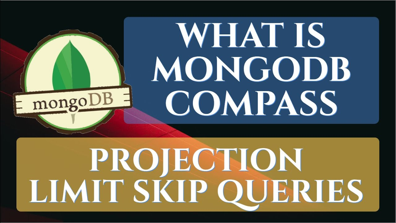 MongoDB : An Introduction to MongoDB Compass & Projection Limit Skip Queries Example