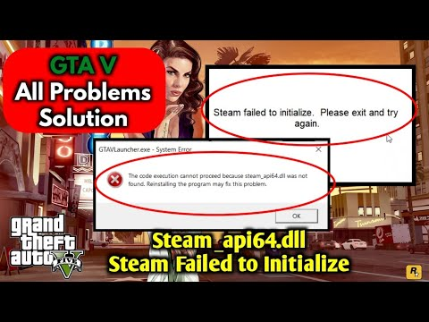 Steam_api64.dll Missing | Steam Failed To Initialize | GTA 5 Problem Solution | GTA V