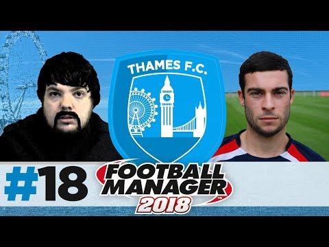 THAMES FC | EPISODE 18 | MORESTACHE | FOOTBALL MANAGER 2018