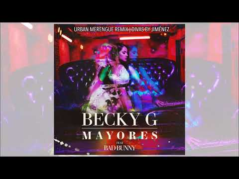 Becky G ❌ Bad Bunny - Mayores (Urban Merengue Remix)