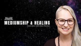 Adri Norton | Mediumship and Healing