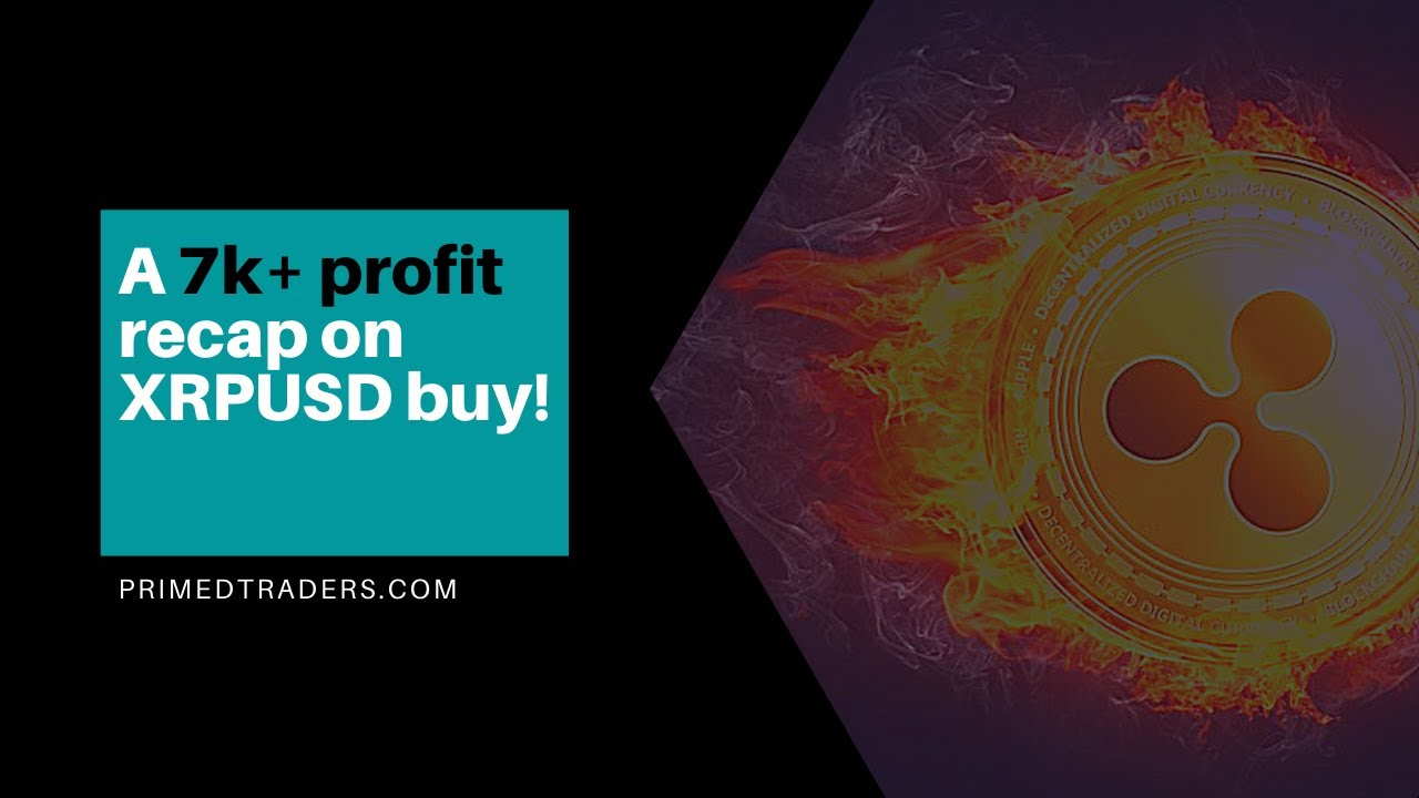 A 7k+ Profit on XRPUSD in just 12 hours (overnight recap)