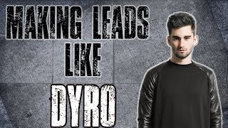 Making Dyro Style Leads