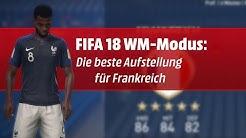 FIFA 18 WM-Modus: Die beste Aufstellung für Frankreich!