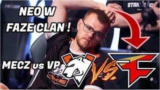 NEO w FAZE CLAN NEO GRA NA VIRTUS PRO 😱 Virtus Pro vs Faze Clan