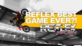 Reflex Greatest Motocross Game Ever?! - MX vs ATV Reflex!
