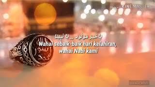 Ya Khoiro maulud _ Lirik dan Terjemah Ustadz H Ilham Humaidi