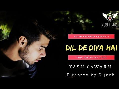 Valentine's Day special | Dil De diya Hai unplugged cover| Yash Sawarn|
