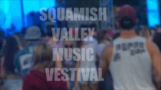Video SQUAMISH VALLEY MUSIC FESTIVAL (DAY 1 2015) download MP3, 3GP, MP4, WEBM, AVI, FLV Juni 2018