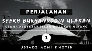 Download Kisah Syekh Burhanuddin (Perjalanan Hidup Di Ulakan) - UAZ