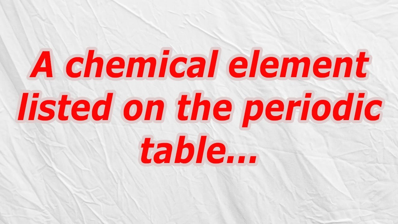 A Chemical Element Listed On The Periodic Table Codycross Answer