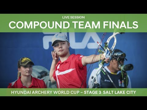 Full session: Compound Team Finals | Salt Lake City 2017 Hyundai Archery World Cup S3