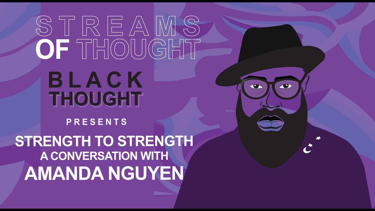 "Streams of Thought Presents: ""Strength To Strength"", a Conversation with Amanda Nguyen"