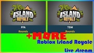 Roblox Island Royale FFA+TDM & More - Live (maybe w/ fans)