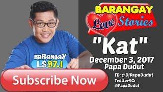 Barangay Love Stories December 3, 2017 Kat