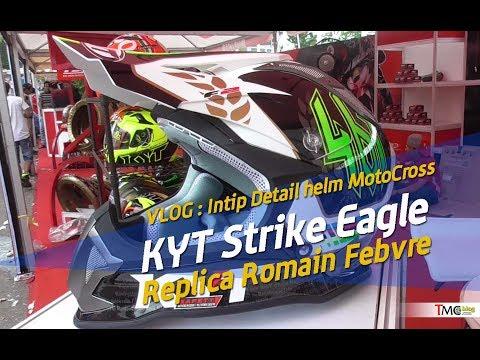 VLOG : Intip Detail helm Cross  KYT Strike Eagle Romain Febvre Replica