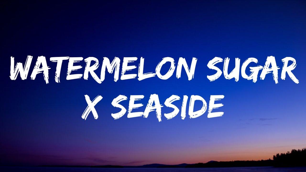 Harry Styles Seb Watermelon Sugar X Seaside Lyrics Tiktok Song Youtube