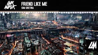 Friend Like Me Sim Gretina Remix