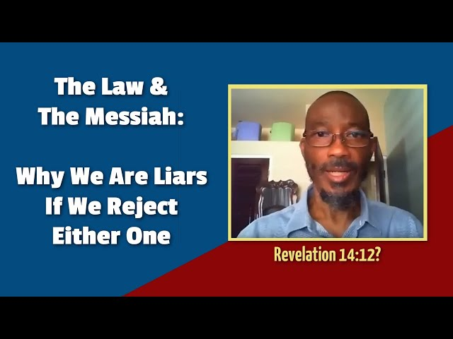The Law And The Messiah: Why We Are Liars If We Reject Either One