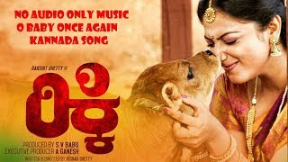[NO AUDIO ONLY MUSIC WITH LYRIC] Ricky | O Baby Once Again Kannada Song