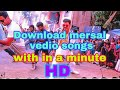 How to download mersal all vedio song download | phone | within a minute
